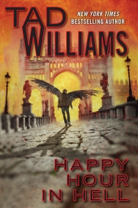 Happy Hour In Hell, Bobby Dollar 2 - Tad Williams
