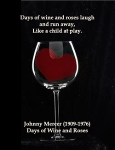 Days of Wine and Roses quote copy