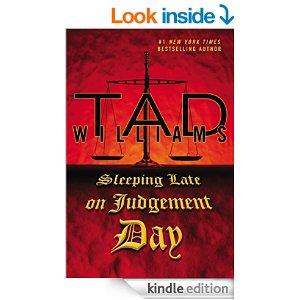 Sleeping Late on Judgement Day Tad Williams
