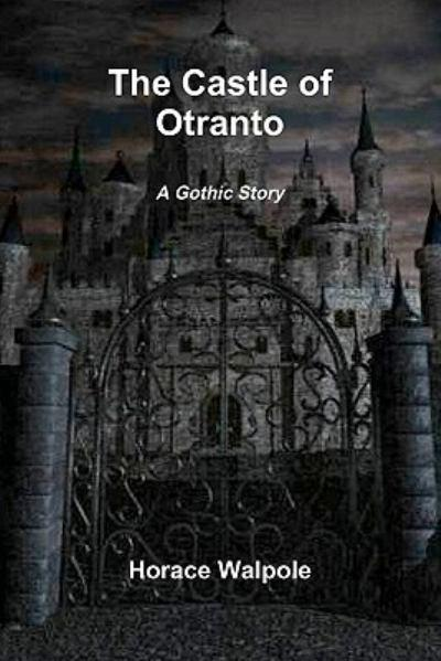 the castle of otranto essay The castle of otranto: an introduction to and summary of the horror tale the castle of otranto by horace walpole.