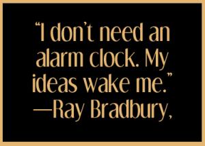 Alarm clock quote ray bradbury