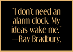 Alarm clock quote ray bradbury