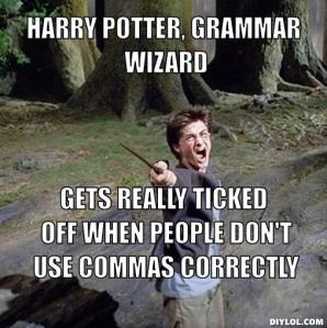 piseed-off-harry-meme-generator-harry-potter-grammar-wizard-gets-really-ticked-off-when-people-don-t-use-commas-correctly-2cdeb5