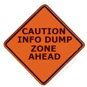 CAUTION INFO DUMP ZONE AHEAD