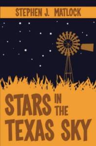 Stars in the Texas Sky Stephen J. Matlock