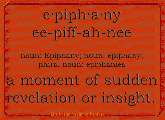 epiphany examples Definition of epiphany in english:  example sentences 'tomorrow is a holy day, the feast of the epiphany when there will be masses at 11 am and 730 pm'.
