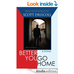 Better You Go Home, Scott Driscoll